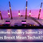 TechWorks Industry Summit 2017 : Does Brexit mean Techxit?