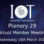 IoT Security Foundation Virtual Plenary